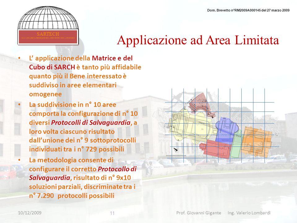 Applicazione ad Area Limitata L applicazione della Matrice e del Cubo di SARCH è tanto più affidabile quanto più il Bene interessato è suddiviso in ar