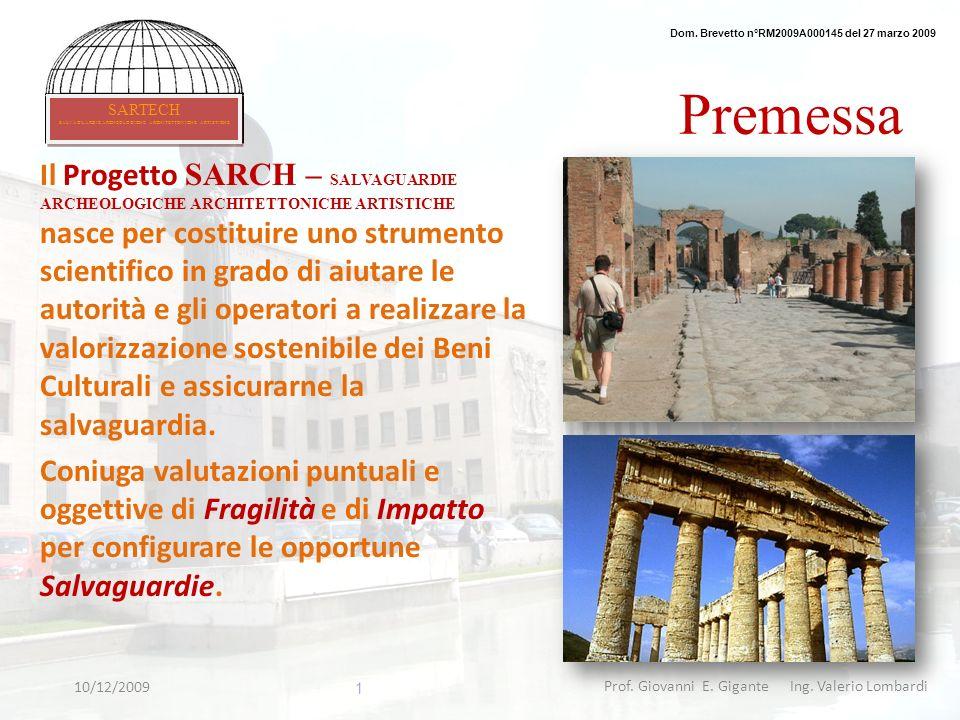 Prof. Giovanni E. Gigante Ing. Valerio Lombardi Premessa Il Progetto SARCH – SALVAGUARDIE ARCHEOLOGICHE ARCHITETTONICHE ARTISTICHE nasce per costituir