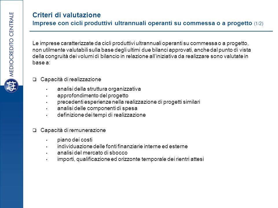 Criteri di valutazione Imprese con cicli produttivi ultrannuali operanti su commessa o a progetto (1/2) Le imprese caratterizzate da cicli produttivi