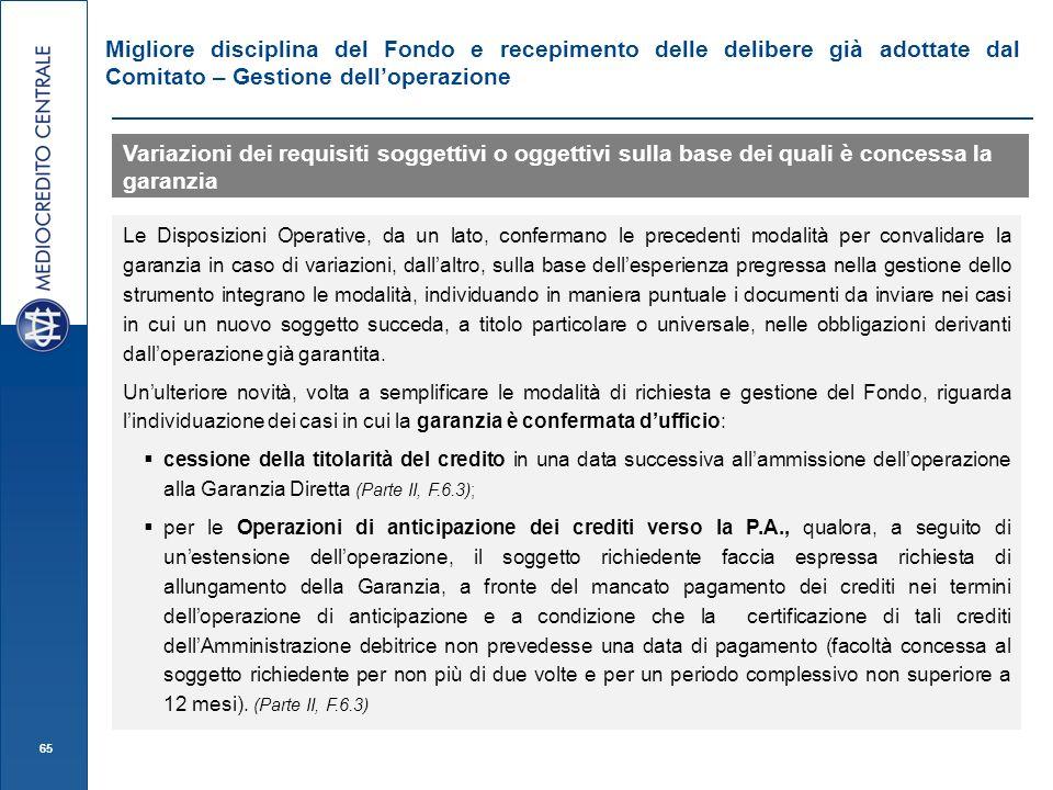 65 Migliore disciplina del Fondo e recepimento delle delibere già adottate dal Comitato – Gestione delloperazione Variazioni dei requisiti soggettivi