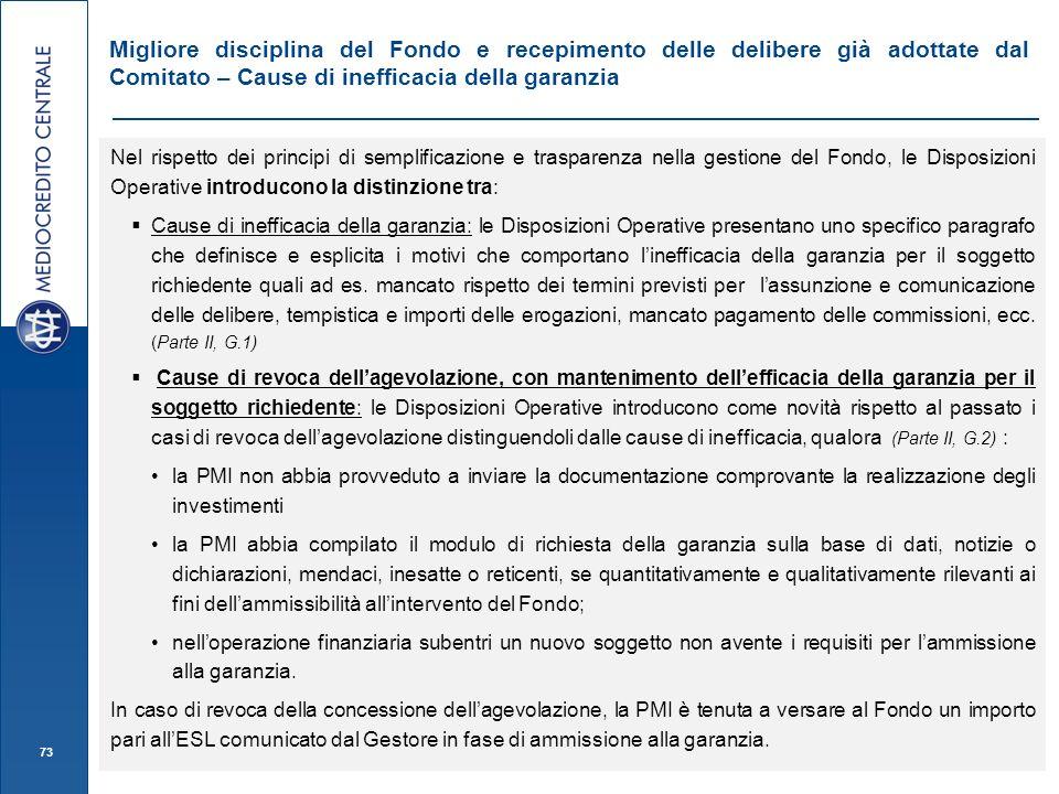 73 Migliore disciplina del Fondo e recepimento delle delibere già adottate dal Comitato – Cause di inefficacia della garanzia Nel rispetto dei princip