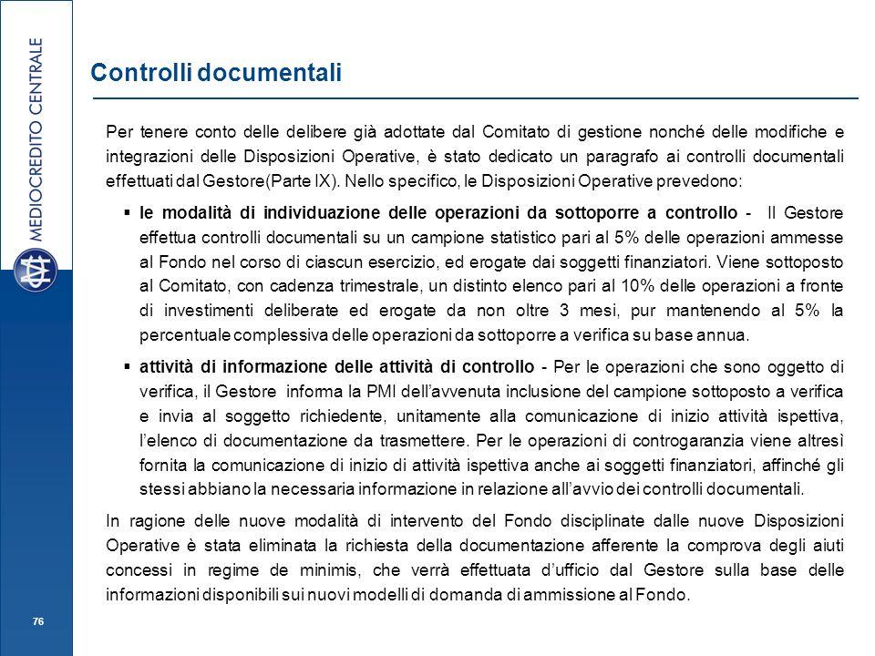 76 Controlli documentali Per tenere conto delle delibere già adottate dal Comitato di gestione nonché delle modifiche e integrazioni delle Disposizioni Operative, è stato dedicato un paragrafo ai controlli documentali effettuati dal Gestore(Parte IX).