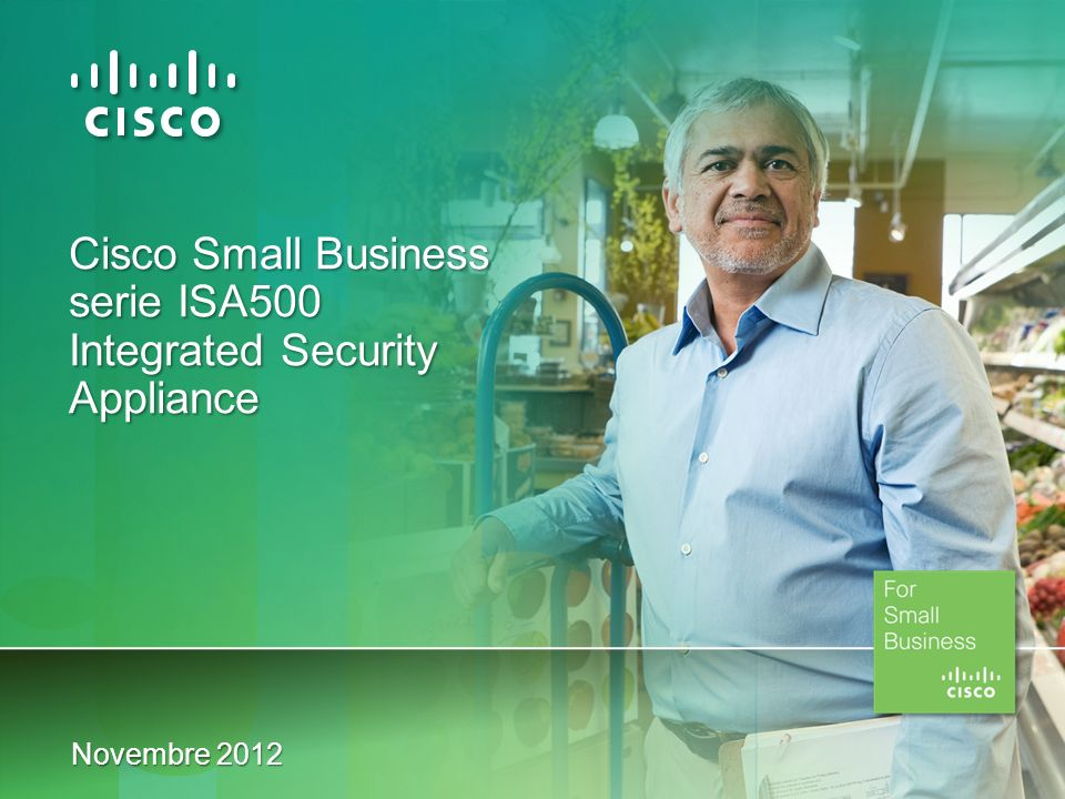 Cisco Small Business serie ISA500 Integrated Security Appliance Novembre 2012