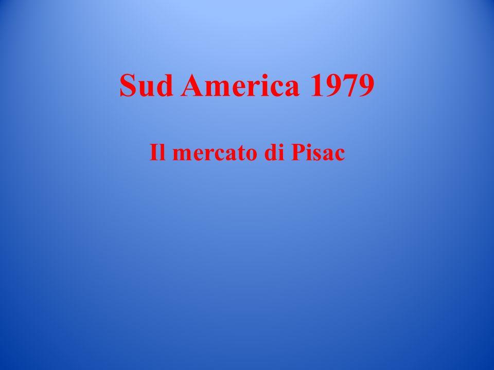 Sud America 1979 Il mercato di Pisac