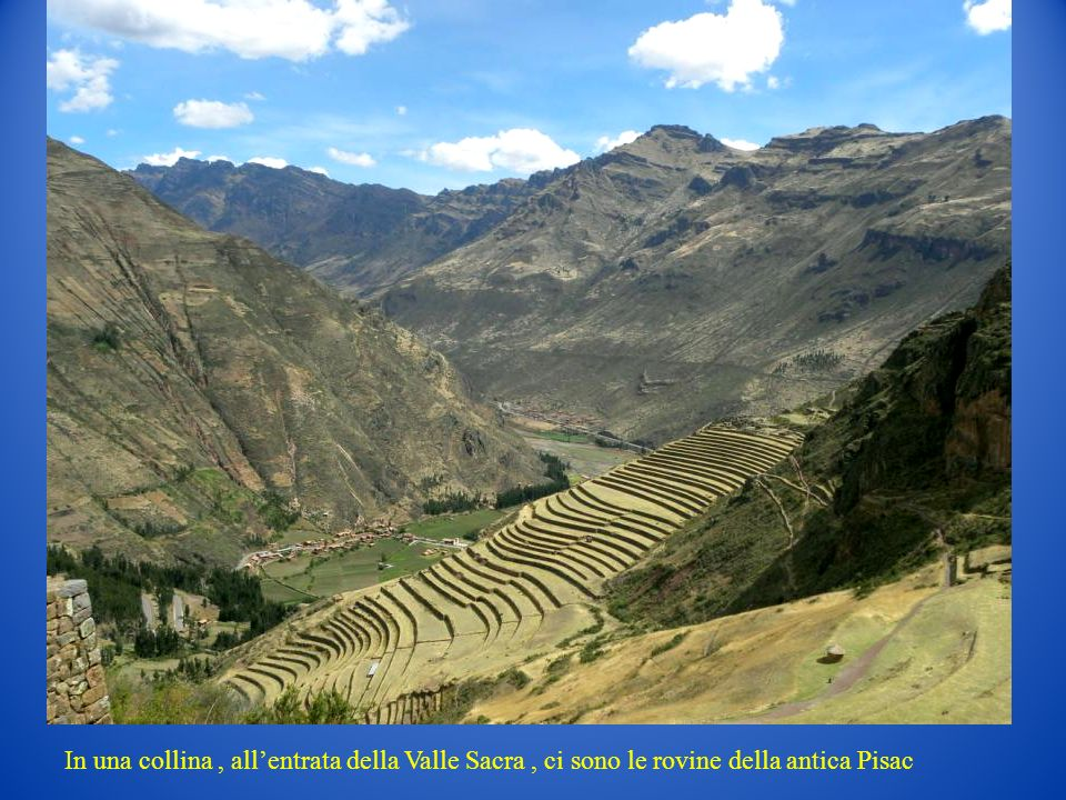 In una collina, allentrata della Valle Sacra, ci sono le rovine della antica Pisac