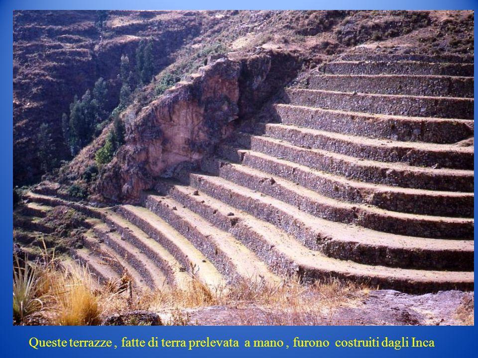 Queste terrazze, fatte di terra prelevata a mano, furono costruiti dagli Inca