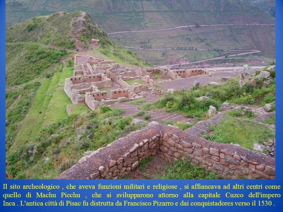 Il sito archeologico, che aveva funzioni militari e religiose, si affiancava ad altri centri come quello di Machu Picchu, che si svilupparono attorno