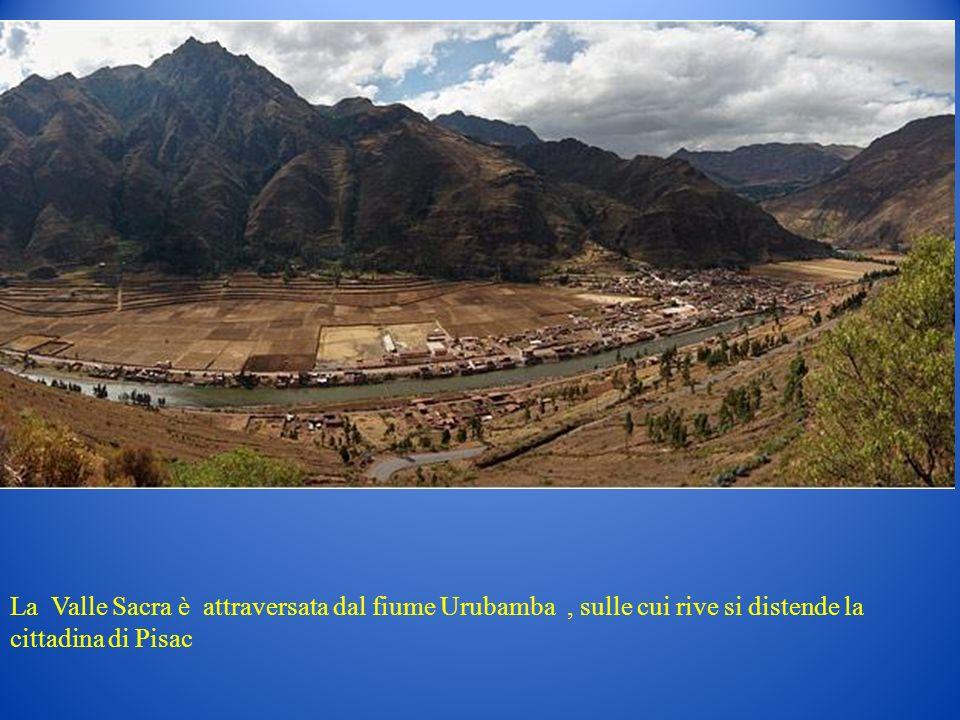 La Valle Sacra è attraversata dal fiume Urubamba, sulle cui rive si distende la cittadina di Pisac