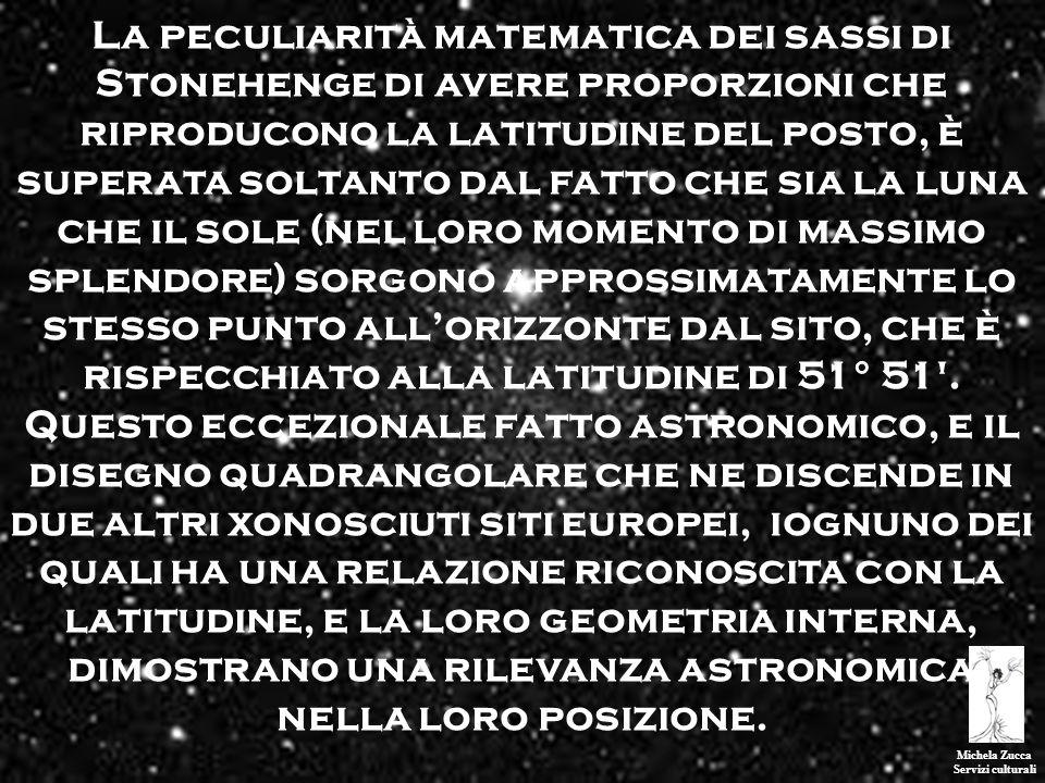 Michela Zucca Servizi culturali La peculiarità matematica dei sassi di Stonehenge di avere proporzioni che riproducono la latitudine del posto, è supe
