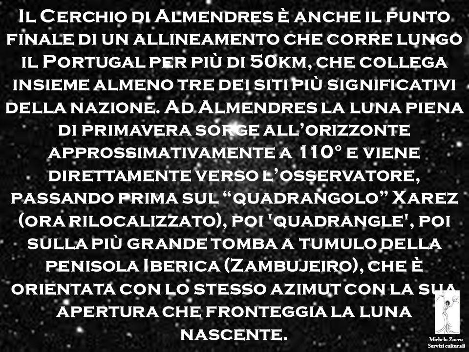 Michela Zucca Servizi culturali Il Cerchio di Almendres è anche il punto finale di un allineamento che corre lungo il Portugal per più di 50km, che co