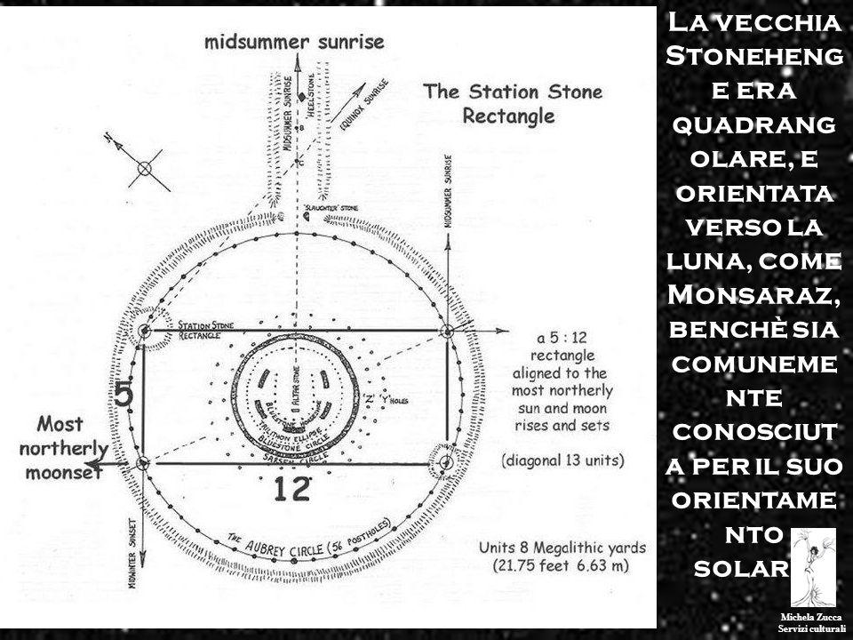 Michela Zucca Servizi culturali La vecchia Stoneheng e era quadrang olare, e orientata verso la luna, come Monsaraz, benchè sia comuneme nte conosciut