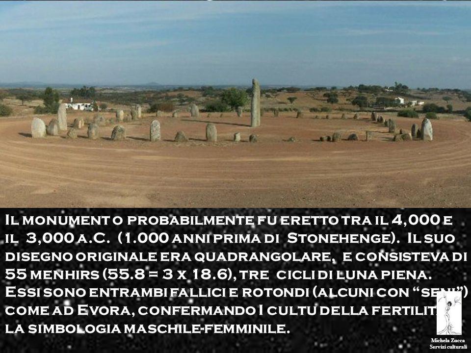 Michela Zucca Servizi culturali Il monument o probabilmente fu eretto tra il 4,000 e il 3,000 a.C. (1.000 anni prima di Stonehenge). Il suo disegno or