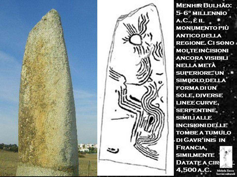 Michela Zucca Servizi culturali. Menhir Bulhão: 5- 6° millennio a.C., è il monumento più antico della regione. Ci sono molte incisioni ancora visibili