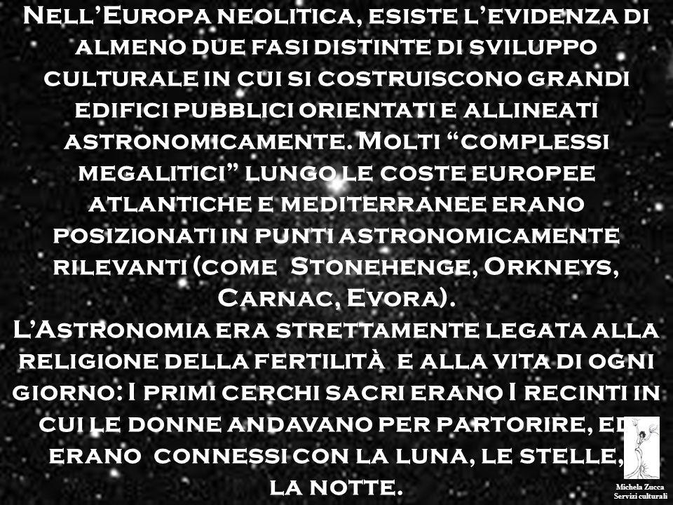 Michela Zucca Servizi culturali NellEuropa neolitica, esiste levidenza di almeno due fasi distinte di sviluppo culturale in cui si costruiscono grandi