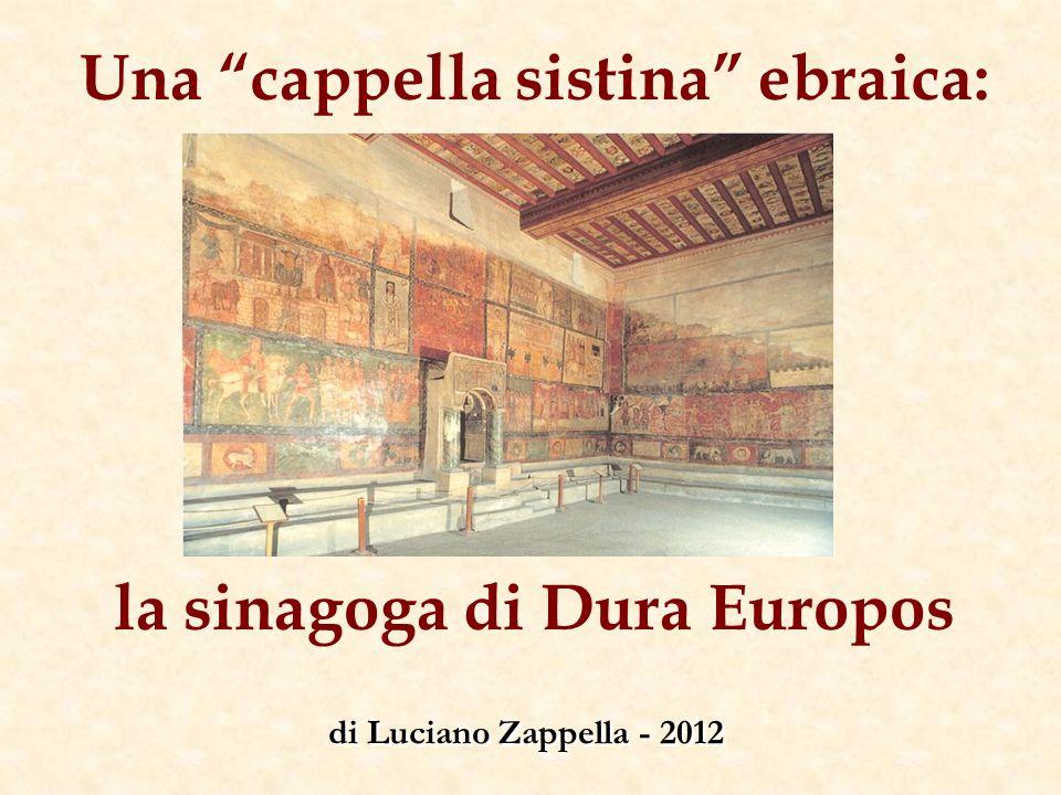 Una cappella sistina ebraica: la sinagoga di Dura Europos di Luciano Zappella - 2012