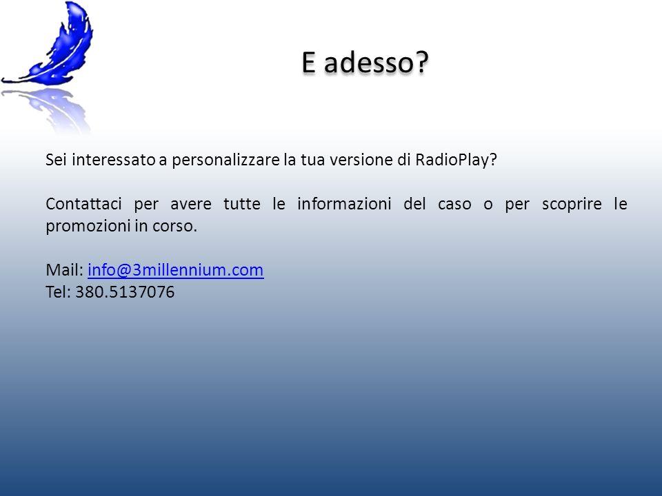 E adesso. Sei interessato a personalizzare la tua versione di RadioPlay.