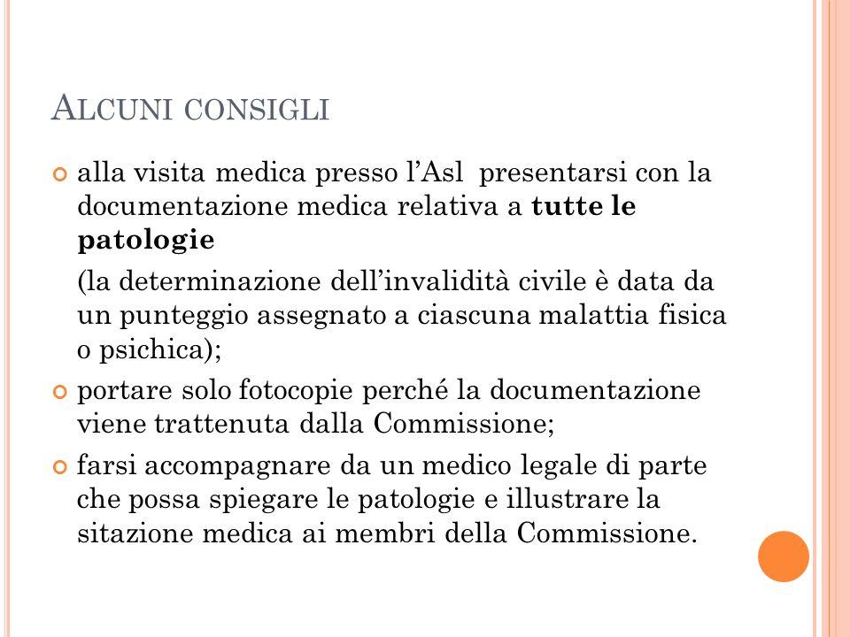 A LCUNI CONSIGLI alla visita medica presso lAsl presentarsi con la documentazione medica relativa a tutte le patologie (la determinazione dellinvalidi