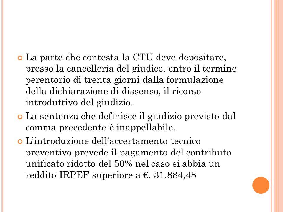 La parte che contesta la CTU deve depositare, presso la cancelleria del giudice, entro il termine perentorio di trenta giorni dalla formulazione della