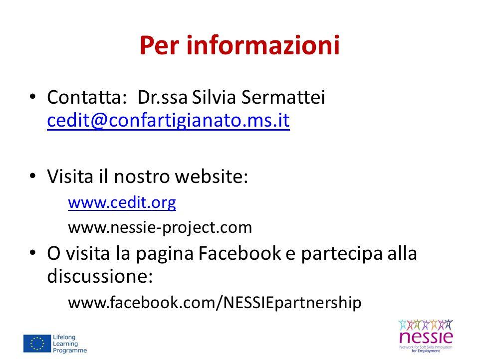 Per informazioni Contatta: Dr.ssa Silvia Sermattei cedit@confartigianato.ms.it cedit@confartigianato.ms.it Visita il nostro website: www.cedit.org www.nessie-project.com O visita la pagina Facebook e partecipa alla discussione: www.facebook.com/NESSIEpartnership