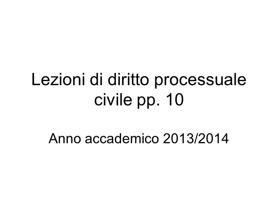 Lezioni di diritto processuale civile pp. 10 Anno accademico 2013/2014
