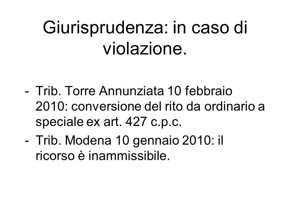 Giurisprudenza: in caso di violazione. -Trib. Torre Annunziata 10 febbraio 2010: conversione del rito da ordinario a speciale ex art. 427 c.p.c. -Trib