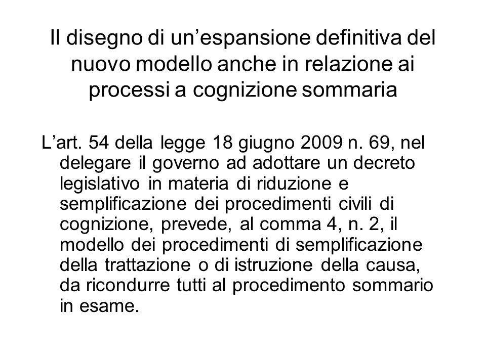 Il disegno di unespansione definitiva del nuovo modello anche in relazione ai processi a cognizione sommaria Lart. 54 della legge 18 giugno 2009 n. 69