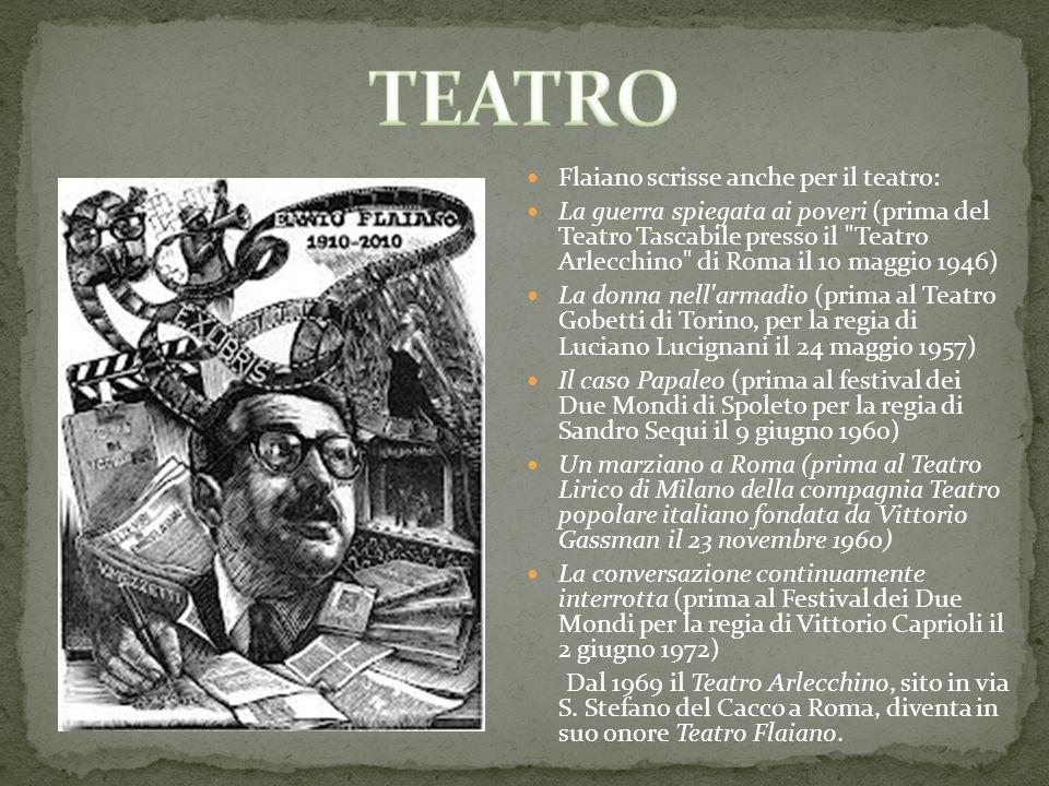 Flaiano scrisse anche per il teatro: La guerra spiegata ai poveri (prima del Teatro Tascabile presso il
