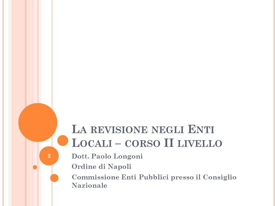 L A REVISIONE NEGLI E NTI L OCALI – CORSO II LIVELLO Dott.