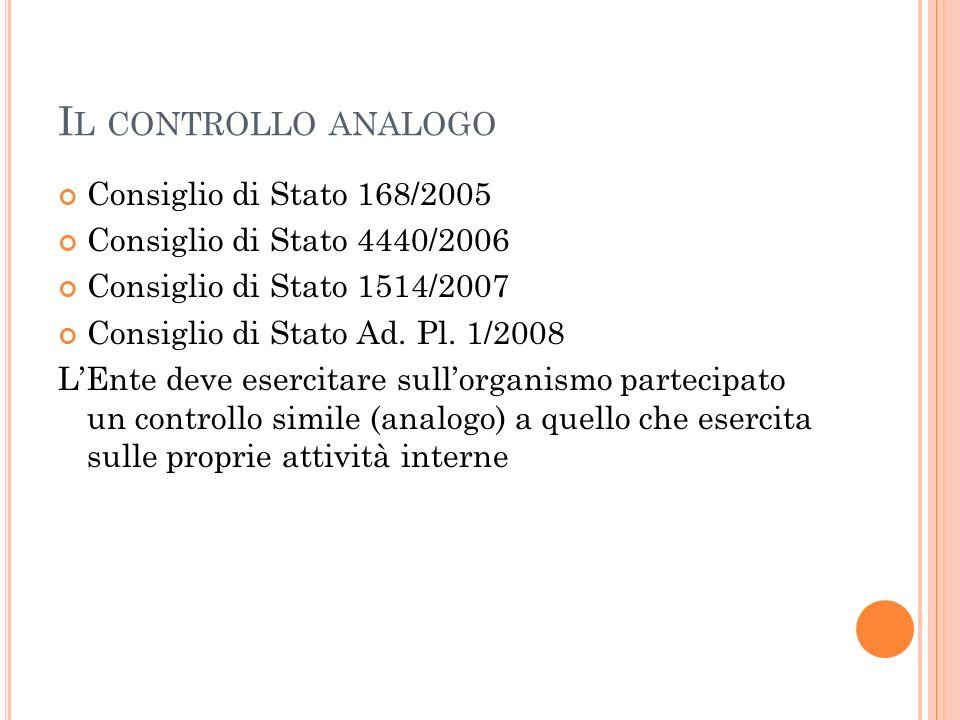 I L CONTROLLO ANALOGO Consiglio di Stato 168/2005 Consiglio di Stato 4440/2006 Consiglio di Stato 1514/2007 Consiglio di Stato Ad.