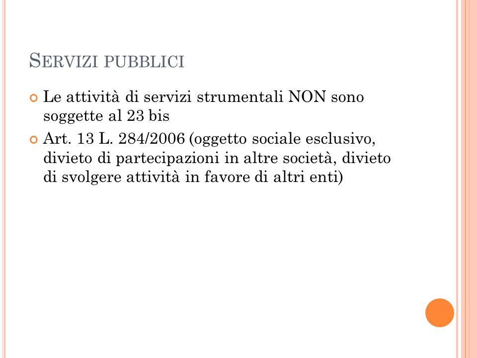 S ERVIZI PUBBLICI Le attività di servizi strumentali NON sono soggette al 23 bis Art.