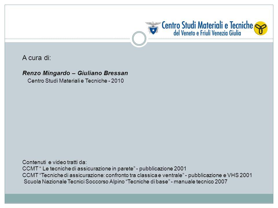 A cura di: Renzo Mingardo – Giuliano Bressan Centro Studi Materiali e Tecniche - 2010 Contenuti e video tratti da: CCMT Le tecniche di assicurazione i