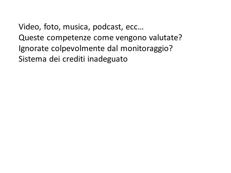 Video, foto, musica, podcast, ecc… Queste competenze come vengono valutate.