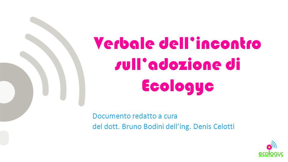 Verbale dellincontro sulladozione di Ecologyc Documento redatto a cura del dott.