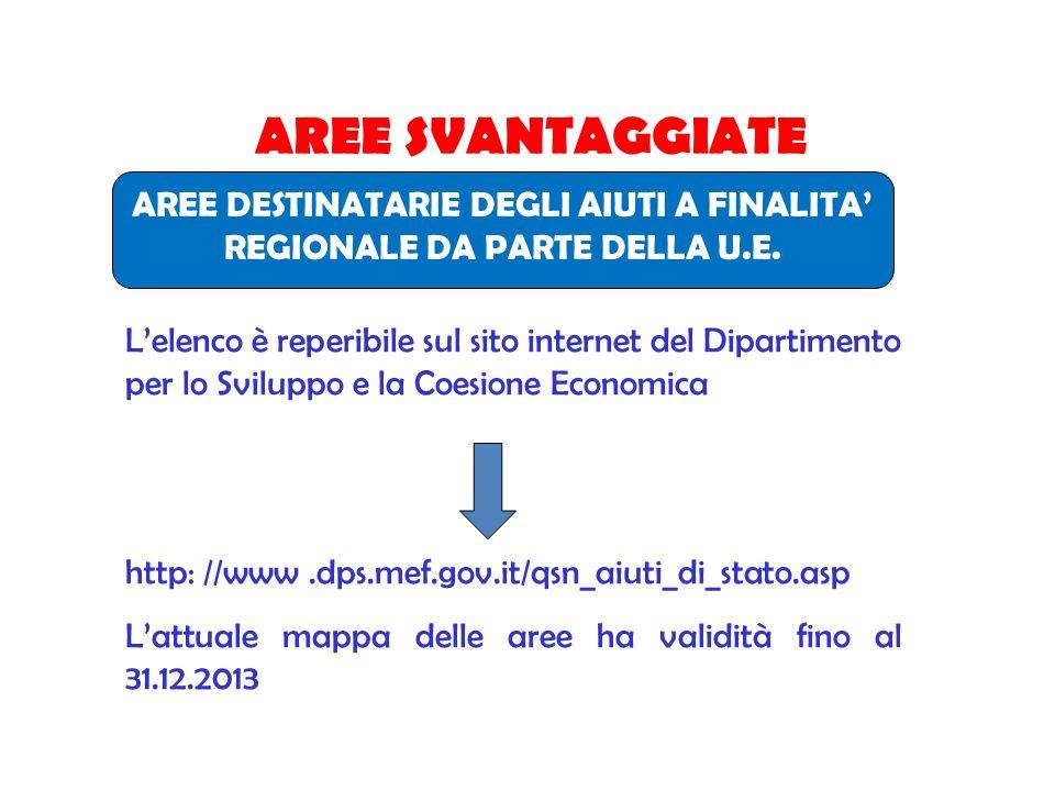 AREE SVANTAGGIATE Lelenco è reperibile sul sito internet del Dipartimento per lo Sviluppo e la Coesione Economica http: //www.dps.mef.gov.it/qsn_aiuti