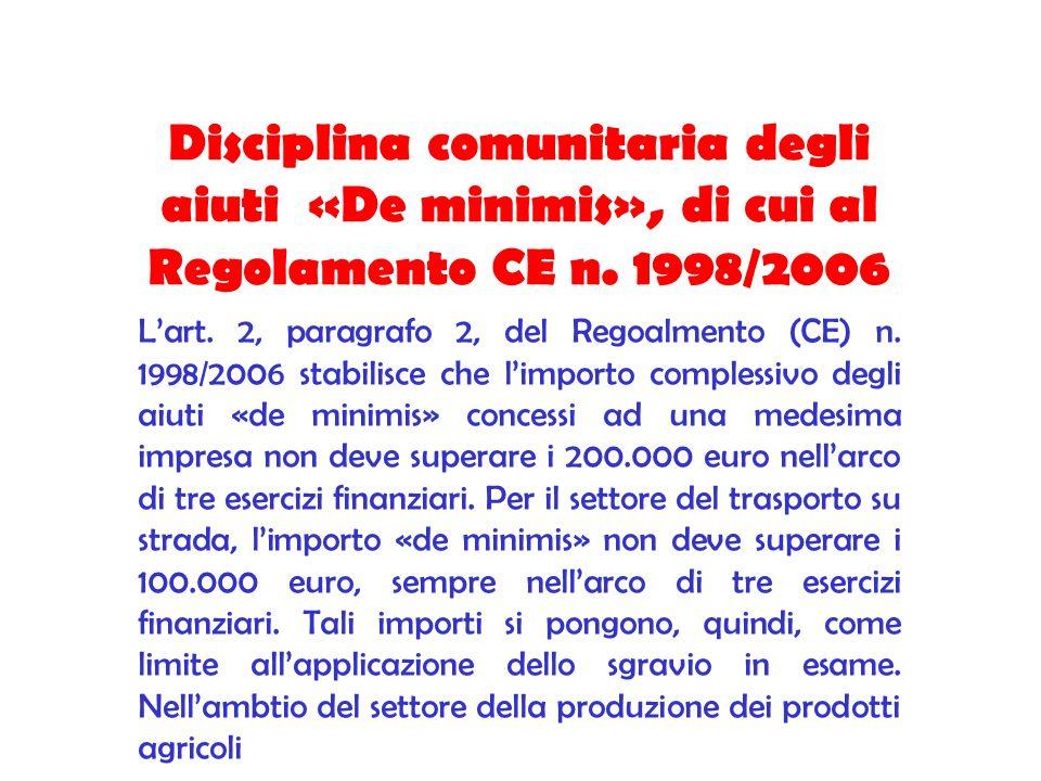 Disciplina comunitaria degli aiuti «De minimis», di cui al Regolamento CE n. 1998/2006 Lart. 2, paragrafo 2, del Regoalmento (CE) n. 1998/2006 stabili