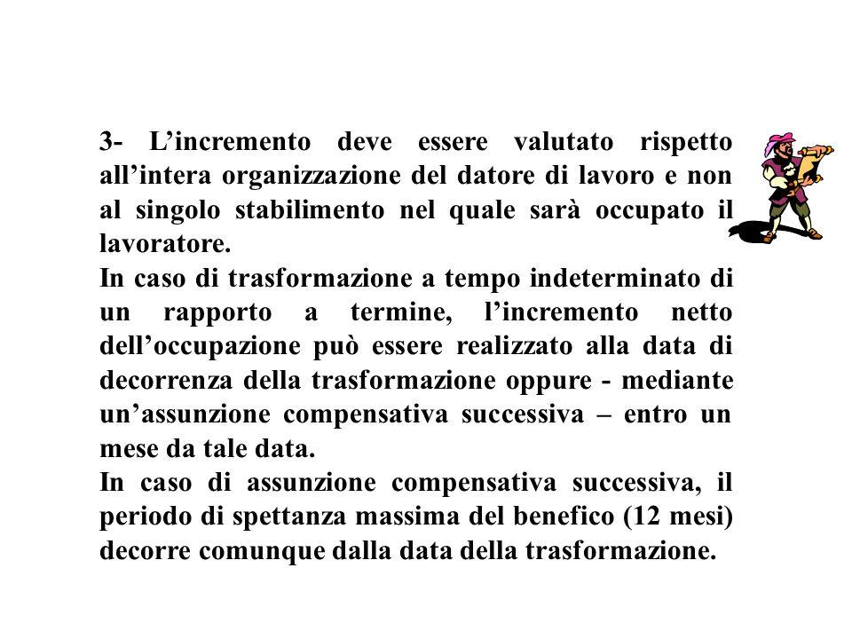 3- Lincremento deve essere valutato rispetto allintera organizzazione del datore di lavoro e non al singolo stabilimento nel quale sarà occupato il la