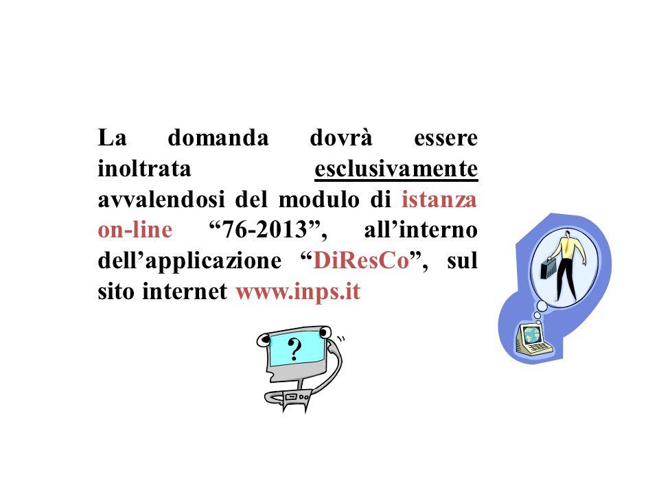 La domanda dovrà essere inoltrata esclusivamente avvalendosi del modulo di istanza on-line 76-2013, allinterno dellapplicazione DiResCo, sul sito inte