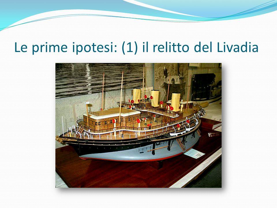 Le prime ipotesi: (1) il relitto del Livadia