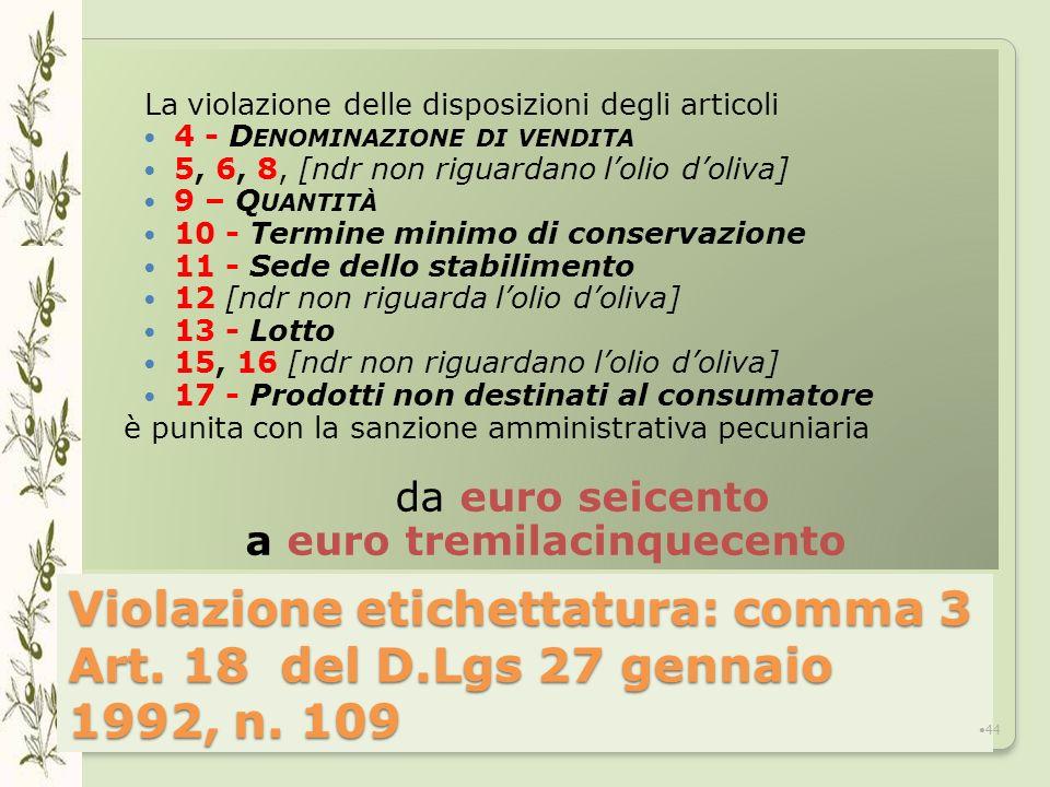 Violazione etichettatura: comma 3 Art.18 del D.Lgs 27 gennaio 1992, n.