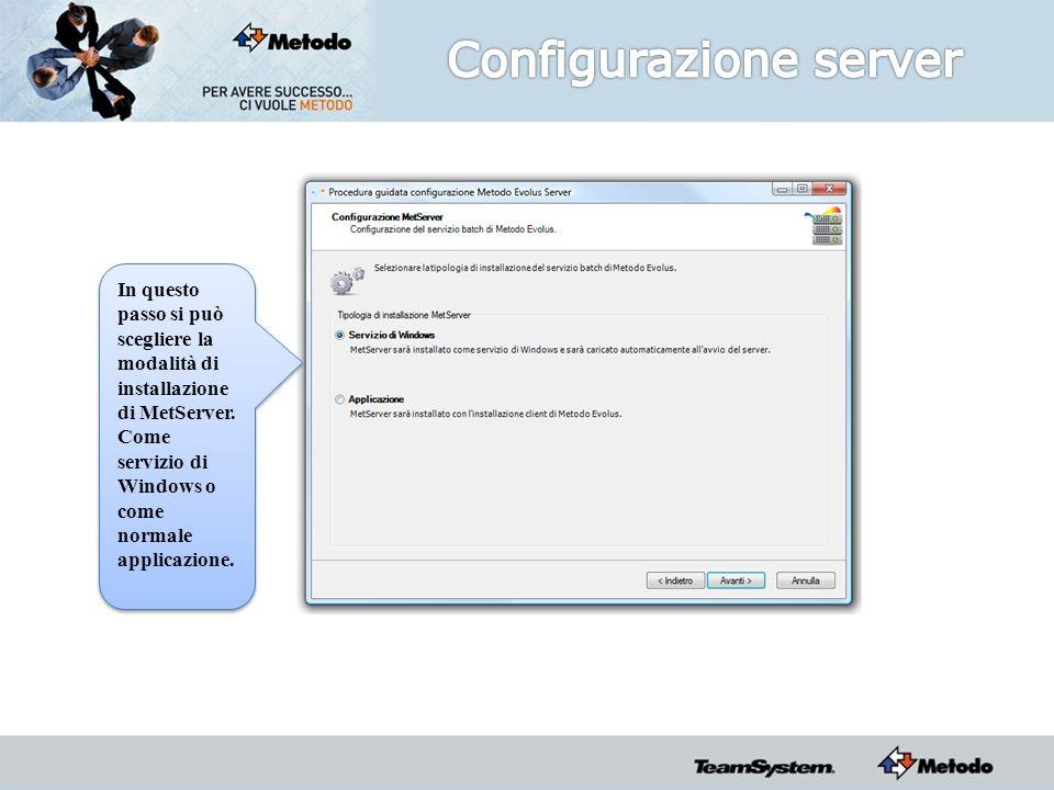 In questo passo si può scegliere la modalità di installazione di MetServer.
