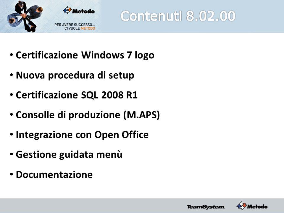 Certificazione Windows 7 logo Nuova procedura di setup Certificazione SQL 2008 R1 Consolle di produzione (M.APS) Integrazione con Open Office Gestione guidata menù Documentazione