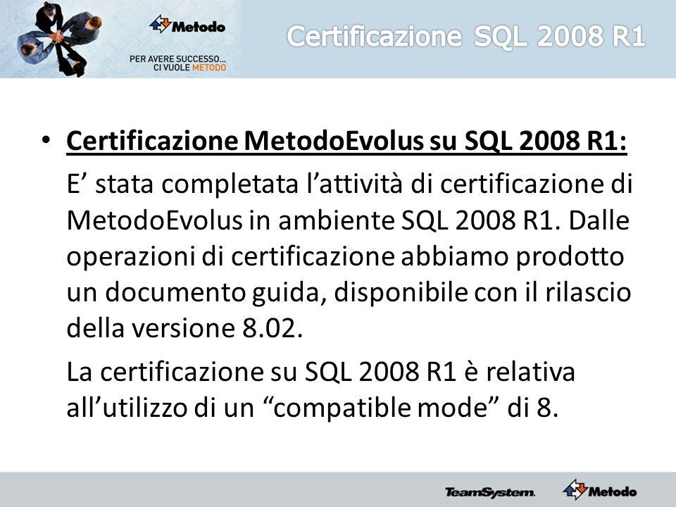 Certificazione MetodoEvolus su SQL 2008 R1: E stata completata lattività di certificazione di MetodoEvolus in ambiente SQL 2008 R1.