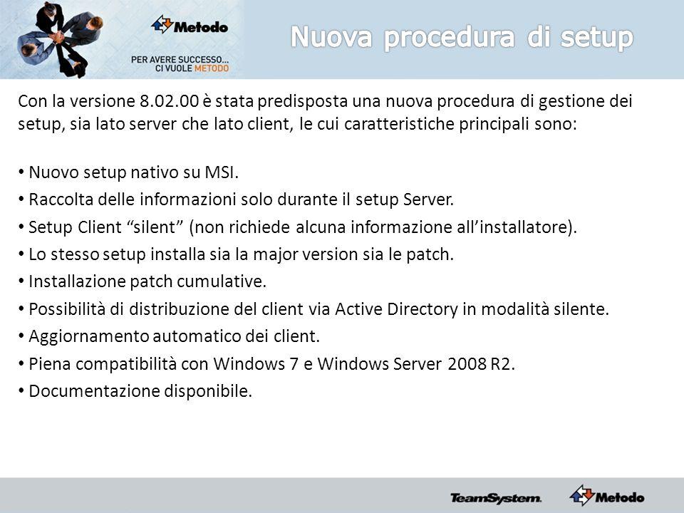 Con la versione 8.02.00 è stata predisposta una nuova procedura di gestione dei setup, sia lato server che lato client, le cui caratteristiche principali sono: Nuovo setup nativo su MSI.
