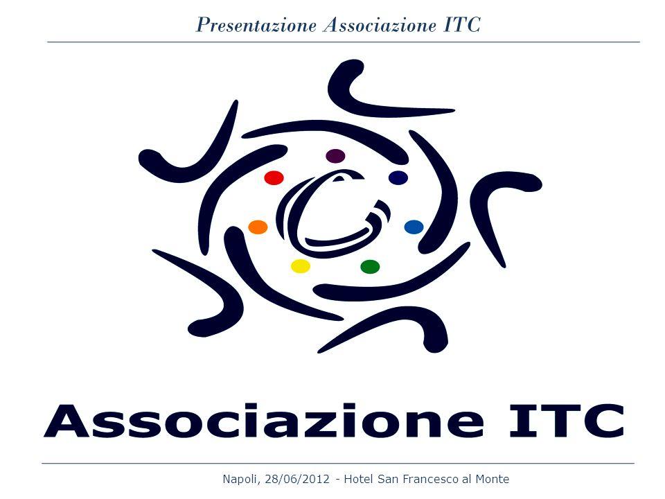 Napoli, 28/06/2012 - Hotel San Francesco al Monte Presentazione Associazione ITC