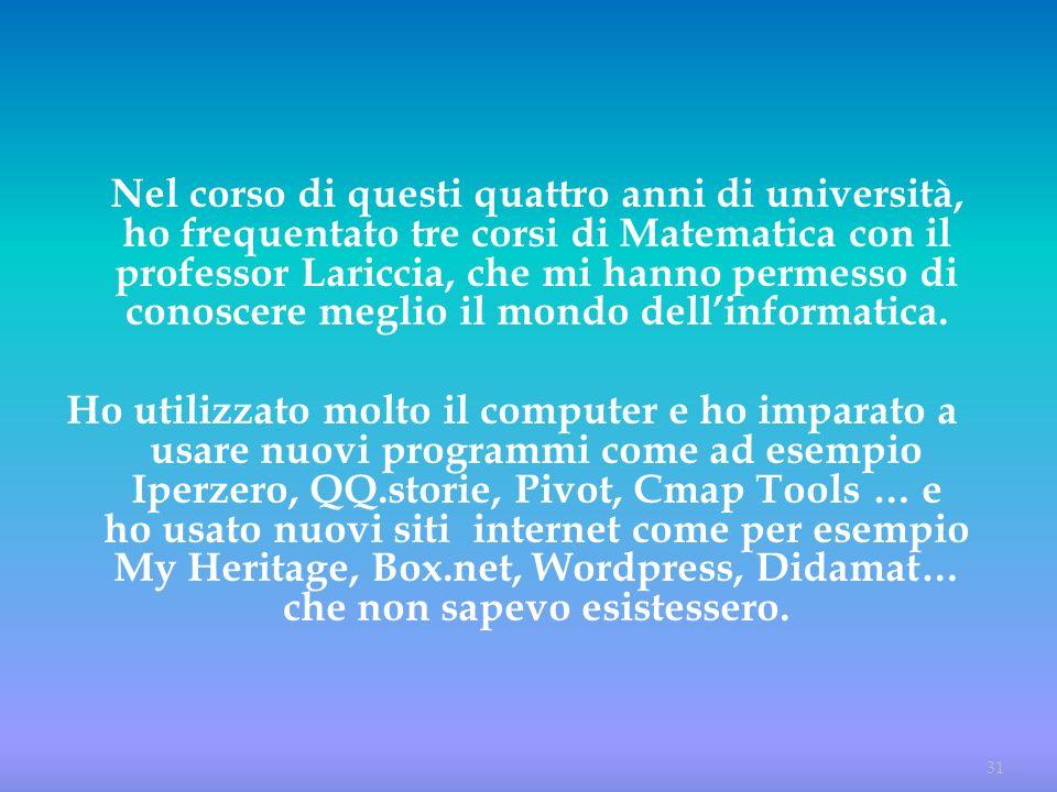Nel corso di questi quattro anni di università, ho frequentato tre corsi di Matematica con il professor Lariccia, che mi hanno permesso di conoscere m