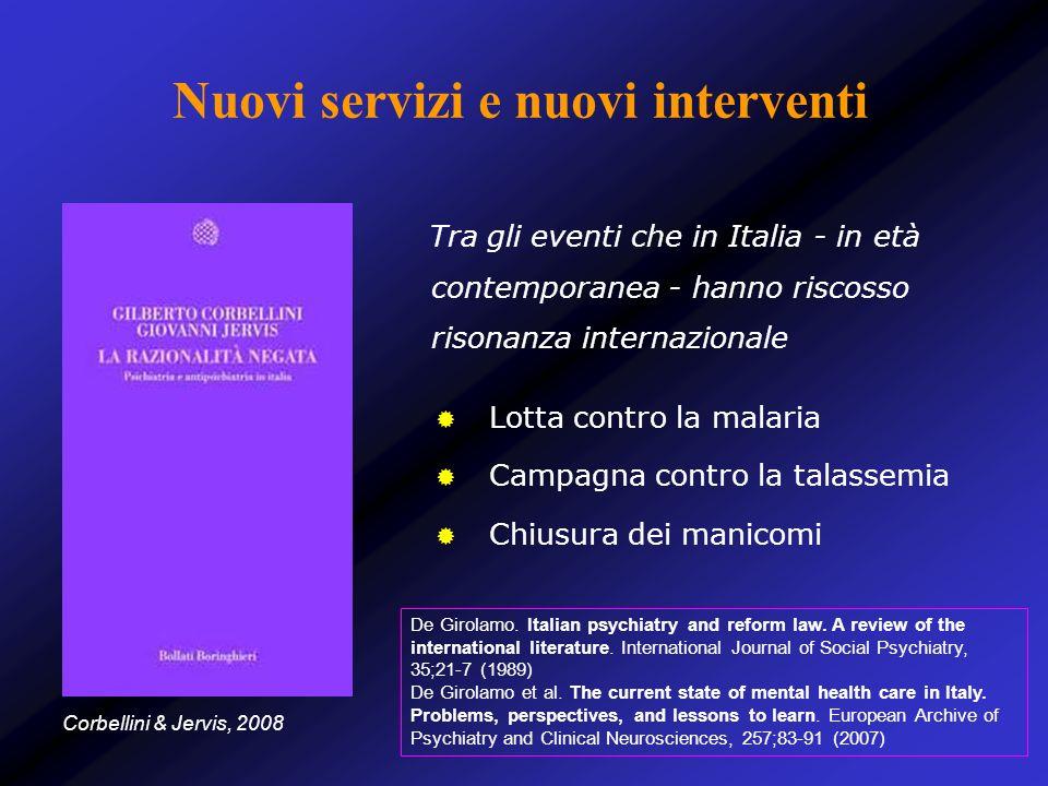 Nuovi servizi e nuovi interventi Corbellini & Jervis, 2008 Tra gli eventi che in Italia - in età contemporanea - hanno riscosso risonanza internaziona