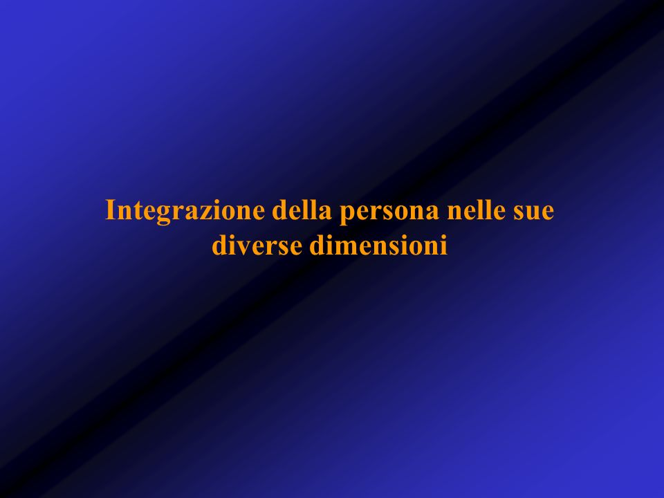 Integrazione della persona nelle sue diverse dimensioni