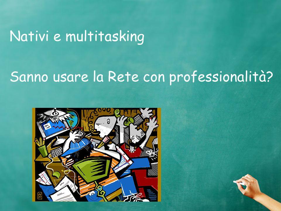 Nativi e multitasking Sanno usare la Rete con professionalità?
