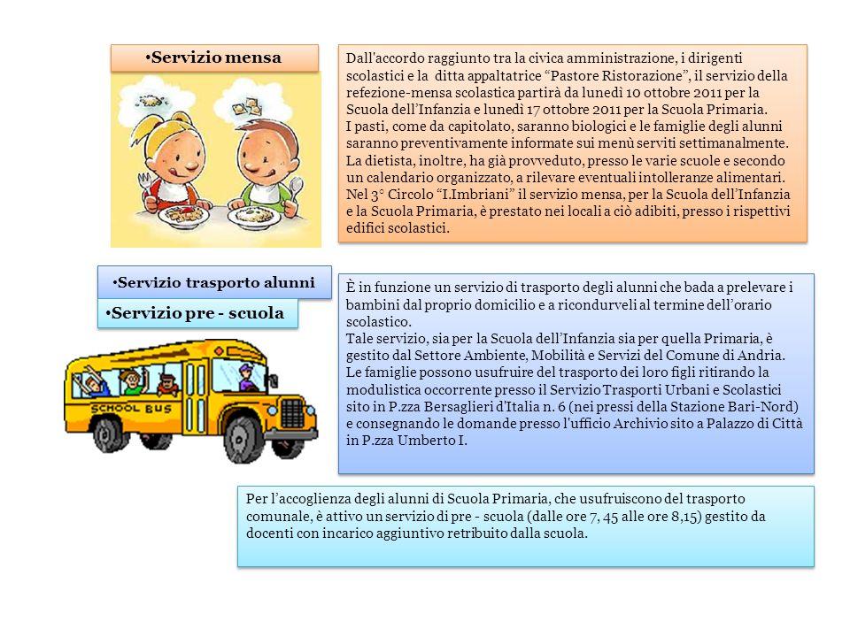 Servizio trasporto alunni Dall'accordo raggiunto tra la civica amministrazione, i dirigenti scolastici e la ditta appaltatrice Pastore Ristorazione, i