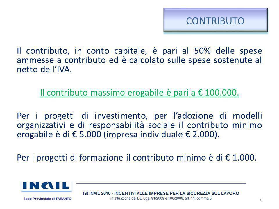 CONTRIBUTO Il contributo, in conto capitale, è pari al 50% delle spese ammesse a contributo ed è calcolato sulle spese sostenute al netto dellIVA. Il